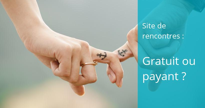 choix site rencontre gratuit payant