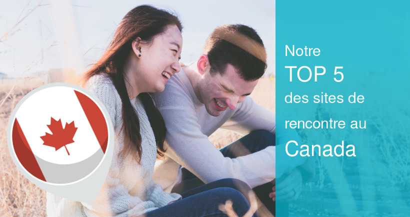 top 5 site rencontre canada