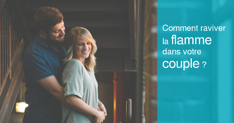 raviver flamme couple